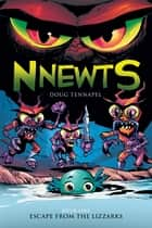 Escape from the Lizzarks (Nnewts #1) eBook by Doug TenNapel, Doug TenNapel