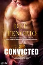 Convicted ebook by Dee Tenorio