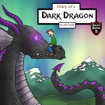 Diary of a Dark Dragon - The Bond Between a Human and a Dragon audiobook by Jeff Child