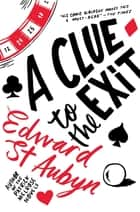 A Clue to the Exit ebook by Edward St Aubyn