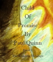 Child Of Promise - Elmairia Heritage, #1 ebook by Paul Quinn