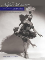 Night's Dancer - The Life of Janet Collins ebook by Janet Collins,Yaël Tamar Lewin