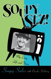 Soupy Sez! - My Zany Life and Times ebook by Soupy Sales