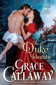 The Duke Identity (Game of Dukes #1) ebook by Grace Callaway