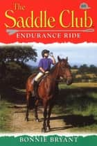 Saddle Club 69: Endurance Ride ebook by Bonnie Bryant