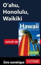 O'ahu, Honolulu, Waikiki ebook by Collectif Ulysse