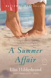 A Summer Affair - A Novel ebook by Elin Hilderbrand