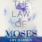 The Law of Moses audiobook by Amy Harmon