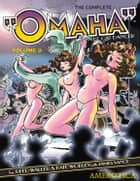 "The Complete ""Omaha"" the Cat Dancer: Volume 3 ebook by Reed Waller, Kate Worley, James M. Vance"