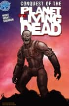 Planet of the Living Dead: Conquest of the Planet of the Living Dead #5 ebook by Joe Wight