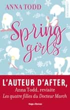 Spring girls ebook by Anna Todd, Claire Sarradel