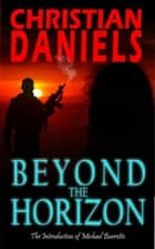 Beyond The Horizon ebook by Christian Daniels