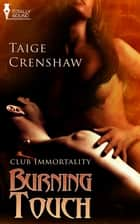 Burning Touch ebook by Taige Crenshaw