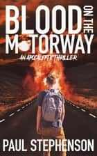Blood on the Motorway 電子書 by Paul Stephenson