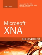 Microsoft XNA Unleashed: Graphics and Game Programming for Xbox 360 and Windows (Adobe Reader) ebook by Carter, Chad