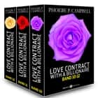 Love Contract with a Billionaire 10-12 (Deutsche Version) ebook by Phoebe P. Campbell