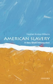 American Slavery: A Very Short Introduction ebook by Heather Andrea Williams
