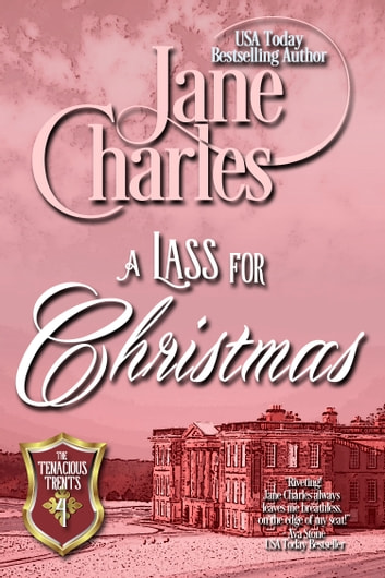 A Lass for Christmas (Tenacious Trents - #4) ebook by Jane Charles