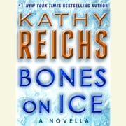 Bones on Ice: A Novella audiobook by Kathy Reichs