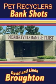Pet Recyclers 2, Bank Shots ebook by David and Linda Broughton