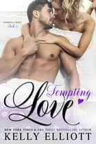 Tempting Love - Cowboys and Angels, #3 ebook by Kelly Elliott