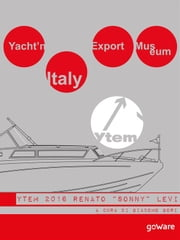 "Yacht'n Italy Export Museum 2016. Renato ""Sonny"" Levi. Volume IV ebook by a cura di Giacomo Gori"