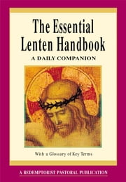 The Essential Lenten Handbook - A Daily Companion ebook by Redemptorist Pastoral Publication
