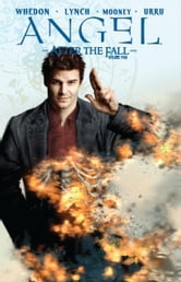 Angel: After The Fall Vol.4 ebook by Whedon, Joss; Lynch, Brian; Urru, Franco
