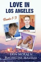Love in Los Angeles Box Set Books 1-3 ebook by Racheline Maltese, Erin McRae