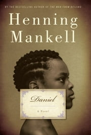 Daniel - A Novel ebook by Henning Mankell,Steven T. Murray