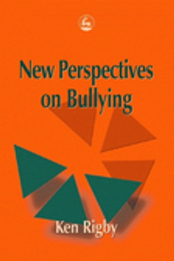 New Perspectives on Bullying ebook by Ken Rigby