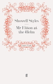 Mr Fitton at the Helm - Mr Fitton 9 ebook by Showell Styles F.R.G.S.