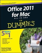 Office 2011 for Mac All-in-One For Dummies ebook by Geetesh Bajaj,James Gordon