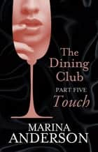 The Dining Club: Part 5 ebook by Marina Anderson