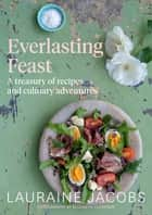 Everlasting Feast ebook by Lauraine Jacobs