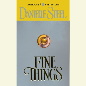 Fine Things audiobook by Danielle Steel