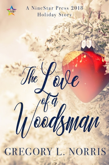 The Love of a Woodsman ebook by Gregory L. Norris