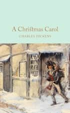 A Christmas Carol - A Ghost Story of Christmas ekitaplar by Charles Dickens