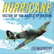 Hurricane - Victor of the Battle of Britain audiobook by Leo McKinstry