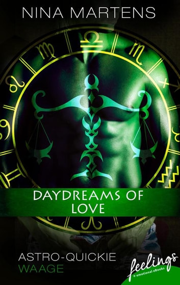 Daydreams of Love - Astro-Quickie: Waage ebook by Nina Martens