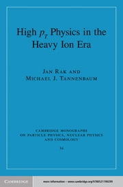 High-pT Physics in the Heavy Ion Era ebook by Jan Rak,Michael J. Tannenbaum