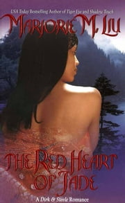 The Red Heart of Jade - A Dirk & Steele Novel ebook by Marjorie M. Liu