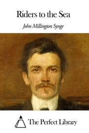 Riders to the Sea ebook by John Millington Synge