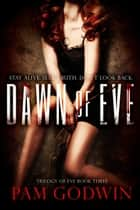 Dawn of Eve ebook by Pam Godwin