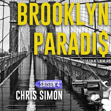 Brooklyn Paradis Saison 4 audiobook by Chris Simon