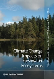 Climate Change Impacts on Freshwater Ecosystems ebook by Martin Kernan,Richard W. Battarbee,Brian R. Moss