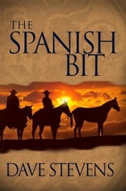 The Spanish Bit ebook by Dave Stevens