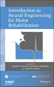 Introduction to Neural Engineering for Motor Rehabilitation ebook by Metin Akay,Dario Farina,Winnie Jensen