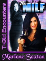The MILF (T-Girl Encounters) ebook by Marlene Sexton