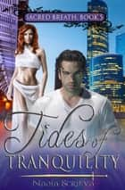 Tides of Tranquility ebook by Nadia Scrieva